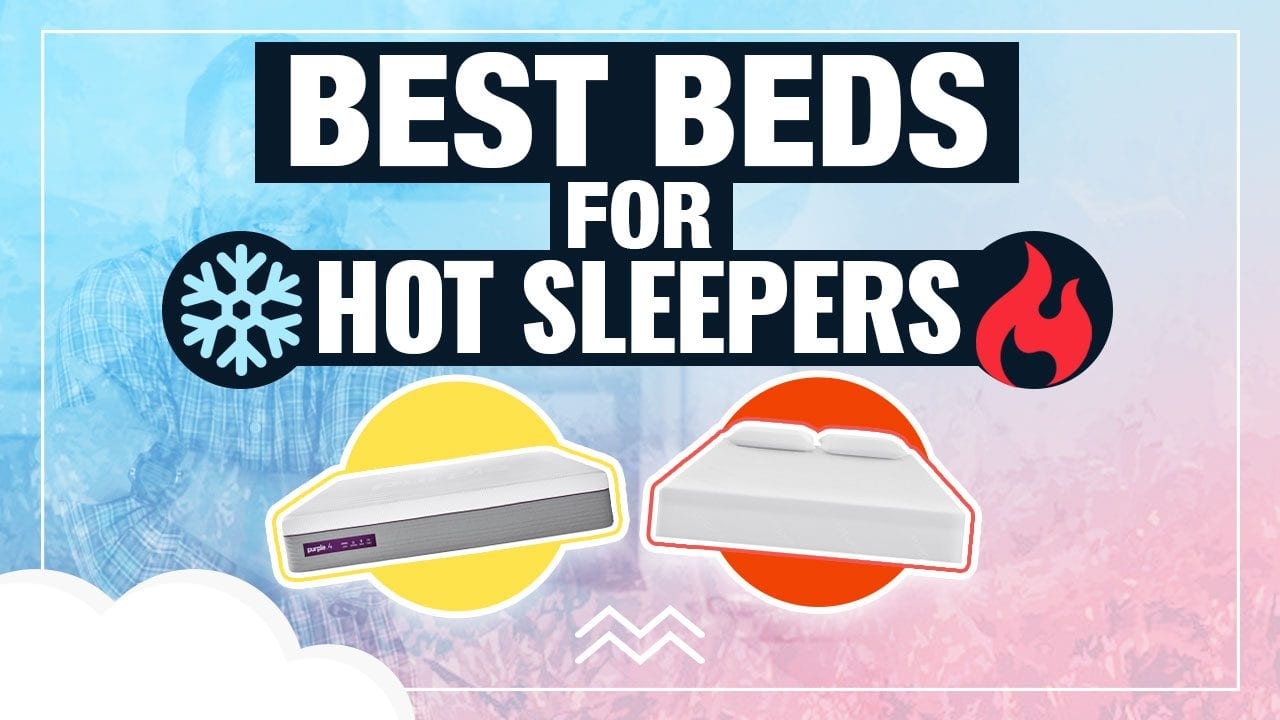 best beds for hot sleepers
