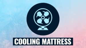 best cooling mattress for hot and sweaty sleepers