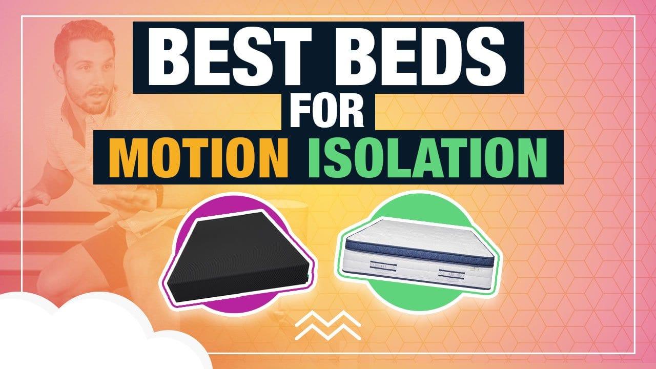 best mattress for motion isolation