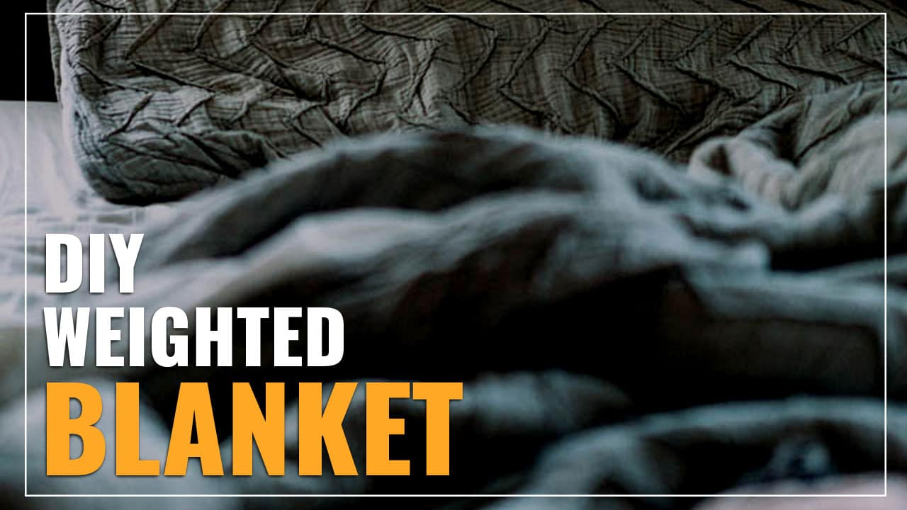 diy weighted blanket
