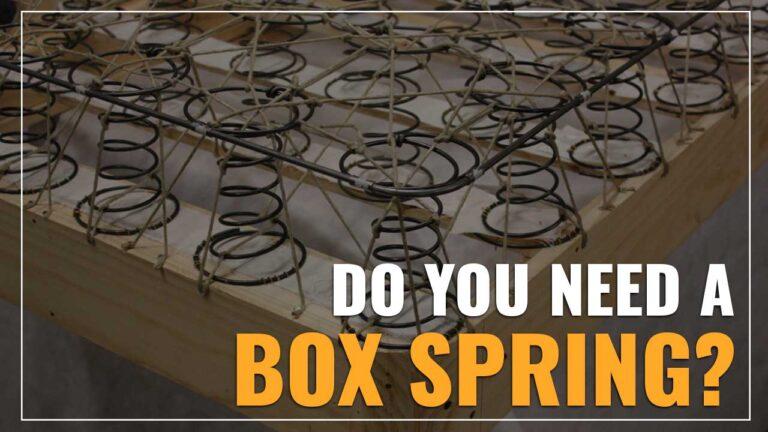 Do You Need a Box Spring?