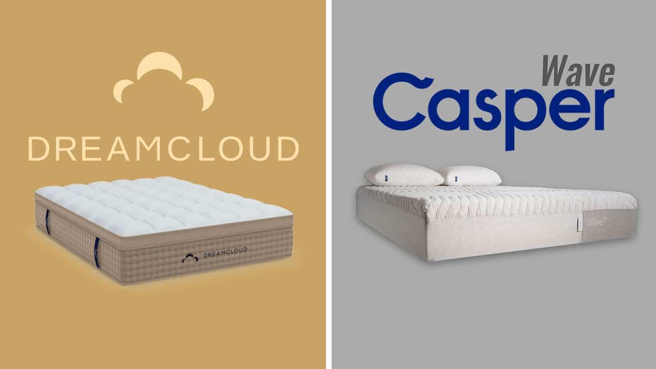 Casper Wave vs DreamCloud Mattress