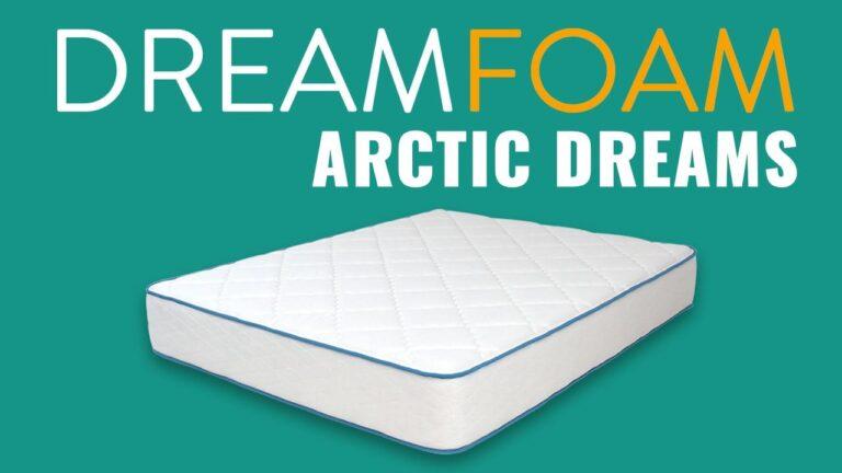 Dreamfoam Arctic Dreams Mattress Review