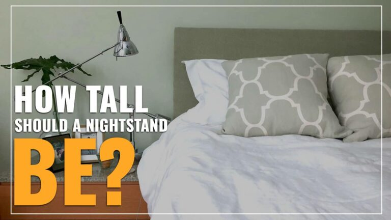 How Tall Should A Nightstand Be? (Explained)