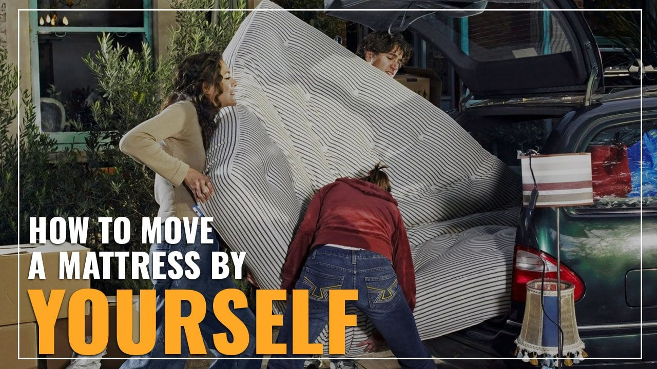 How To Move A Mattress By Yourself Follow Our 9 Simple Tips