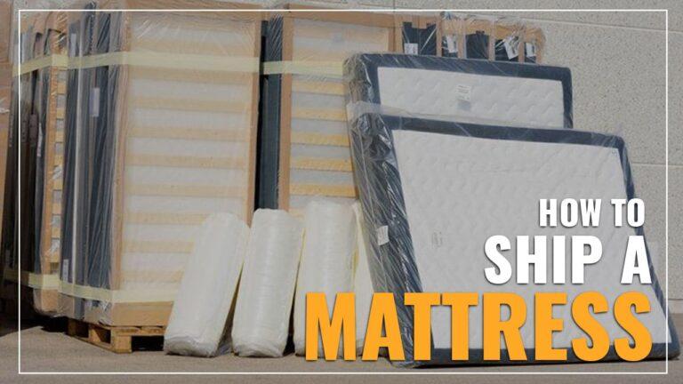 How To Ship A Mattress