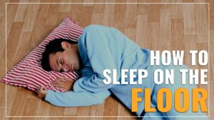 How To Sleep On The Floor Featured Image