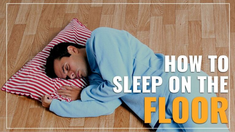 How To Sleep On The Floor (5-Step Guide)