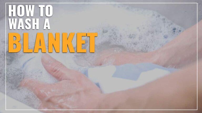 How To Wash A Blanket: Wool, Heated & Fleece