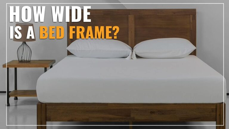 How Wide Is A Bed Frame?