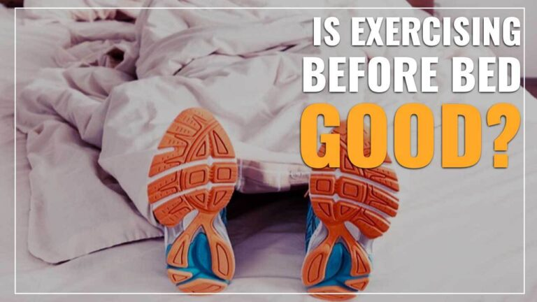 Is Exercising Before Bed Good?