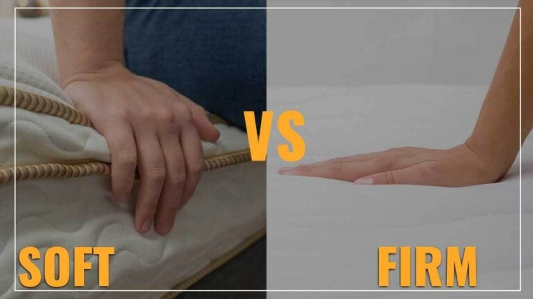 Firm Vs. Soft Mattress | Complete 2021 Guide