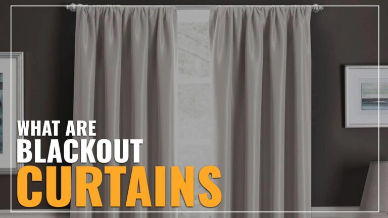What Are Blackout Curtains?