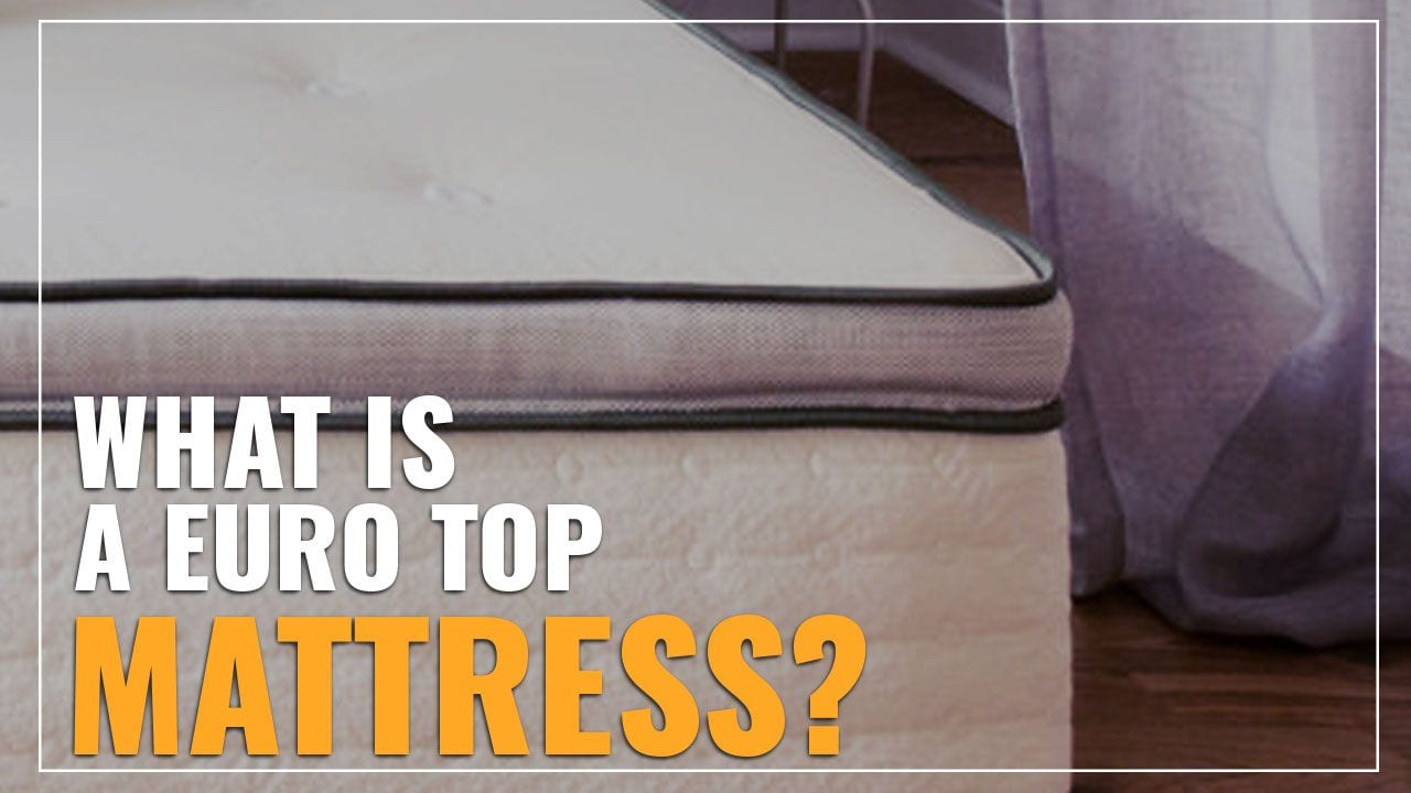what is a euro top mattress