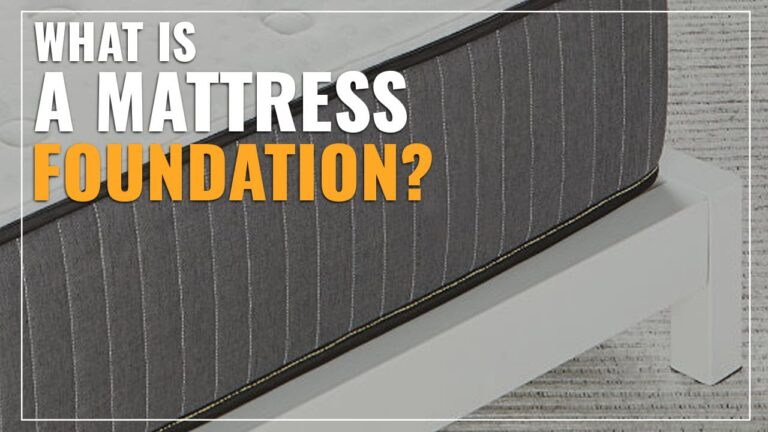 What Is A Mattress Foundation? (Explained)