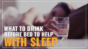 What To Drink Before Bed To Help With Sleep Featured Image