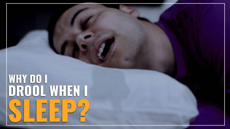 Why Do I Drool When I Sleep? (Explained)