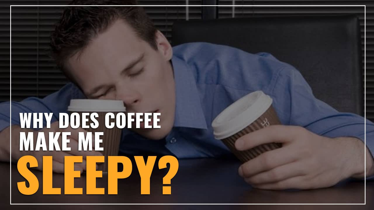 Why Does Coffee Make Me Sleepy? (5 Simple Explanations)