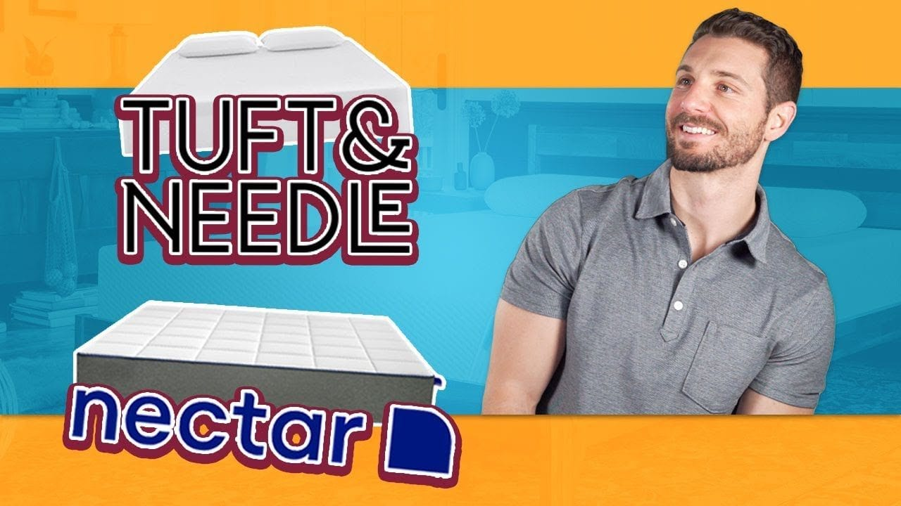 Nectar Vs Tuft Amp Needle Mattress Updated Full Review