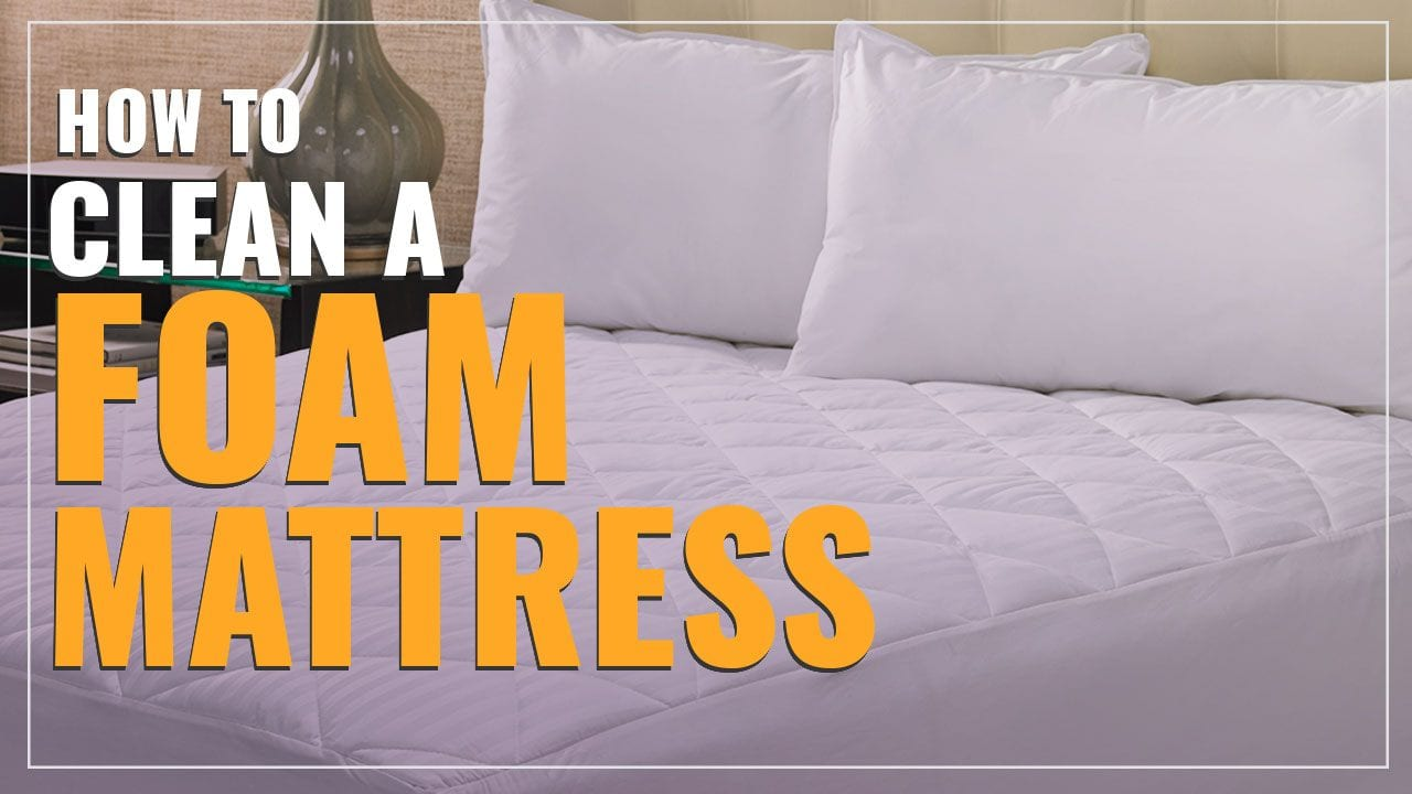 how to clean a foam mattress 8 tips that will help. Black Bedroom Furniture Sets. Home Design Ideas